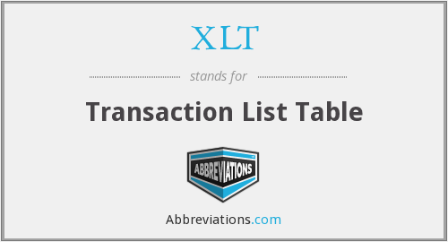 XLT - Transaction List Table