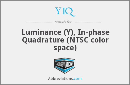 YIQ - Luminance (Y), In-phase Quadrature (NTSC color space)