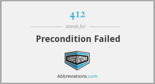 412 - Precondition Failed