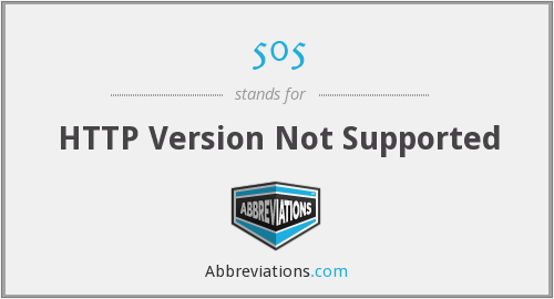 505 - HTTP Version Not Supported