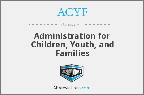 ACYF - Administration for Children, Youth, and Families