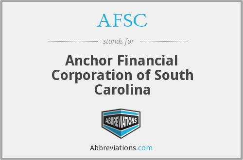 AFSC - Anchor Financial Corporation of South Carolina