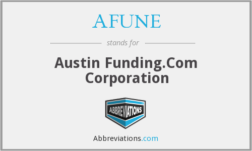 AFUNE - Austin Funding.Com Corporation