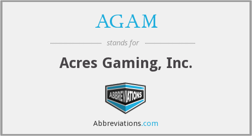 AGAM - Acres Gaming, Inc.