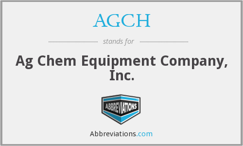 AGCH - Ag Chem Equipment Company, Inc.