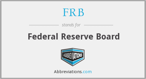 FRB - Federal Reserve Board