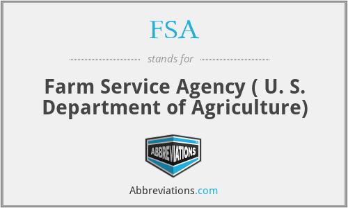 FSA - Farm Service Agency ( U. S. Department of Agriculture)