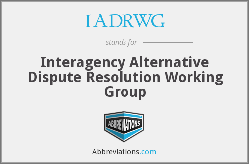 IADRWG - Interagency Alternative Dispute Resolution Working Group