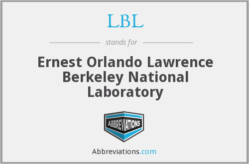 LBL - Ernest Orlando Lawrence Berkeley National Laboratory