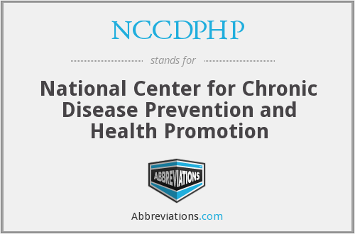 NCCDPHP - National Center for Chronic Disease Prevention and Health Promotion
