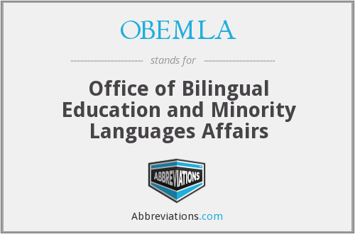 OBEMLA - Office of Bilingual Education and Minority Languages Affairs