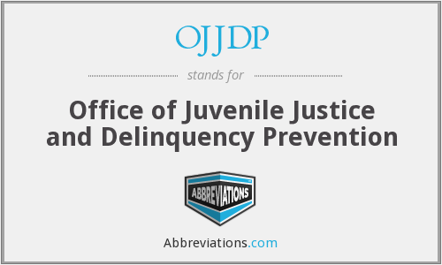 OJJDP - Office of Juvenile Justice and Delinquency Prevention