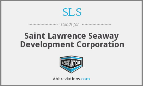SLS - Saint Lawrence Seaway Development Corporation