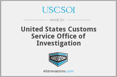 USCSOI - United States Customs Service Office of Investigation