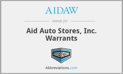 AIDAW - Aid Auto Stores, Inc. Warrants