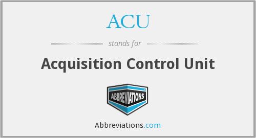 ACU - Acquisition Control Unit