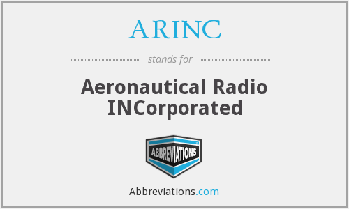 ARINC - Aeronautical Radio Incorporation