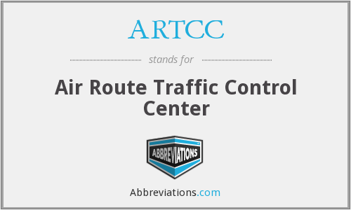 ARTCC - Air Route Traffic Control Center
