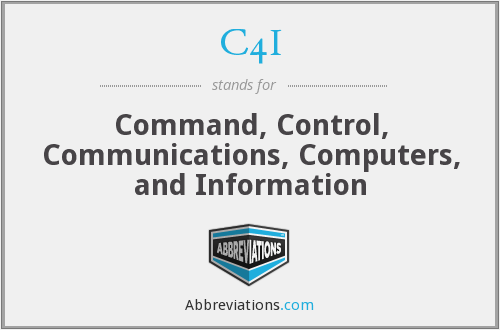 C4I - Command, Control, Communications, Computers, and Information