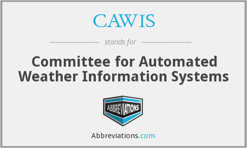 CAWIS - Committee for Automated Weather Information Systems