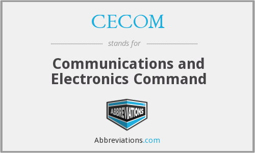 CECOM - Communications and Electronics Command