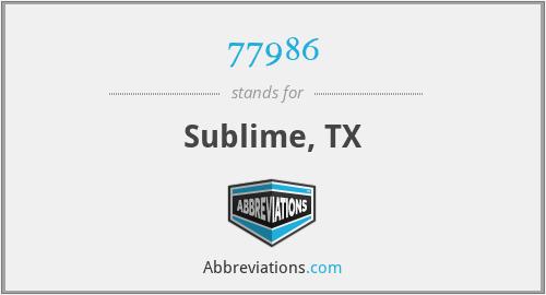 77986 - Sublime, TX