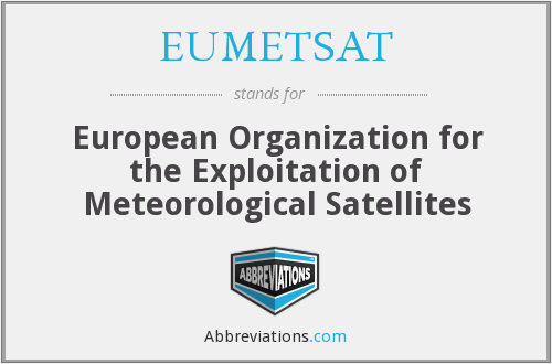 EUMETSAT - European Organization for the Exploitation of Meteorological Satellites