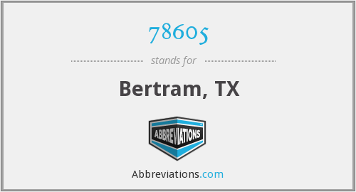 78605 - Bertram, TX