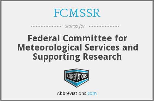 What does FCMSSR stand for?