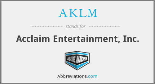 AKLM - Acclaim Entertainment, Inc.