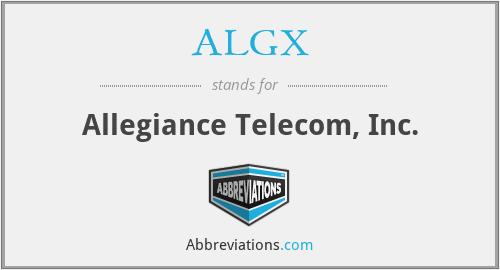 ALGX - Allegiance Telecom, Inc.