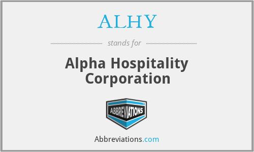 ALHY - Alpha Hospitality Corporation
