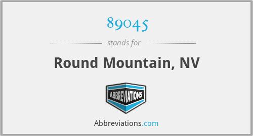 89045 - Round Mountain, NV