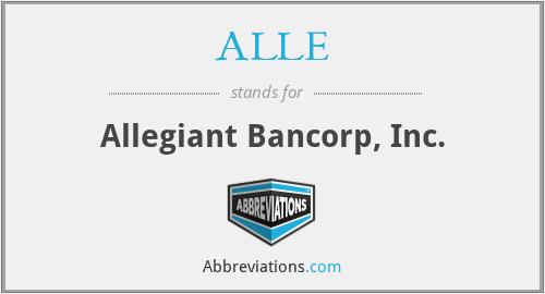 ALLE - Allegiant Bancorp, Inc.