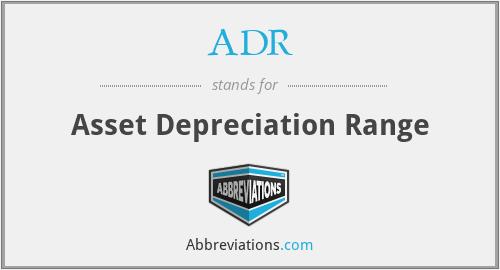 ADR - Asset Depreciation Range