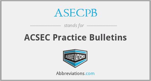 ASECPB - ACSEC Practice Bulletins