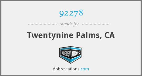 92278 - Twentynine Palms, CA