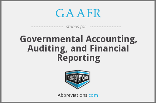 GAAFR - Governmental Accounting, Auditing, and Financial Reporting