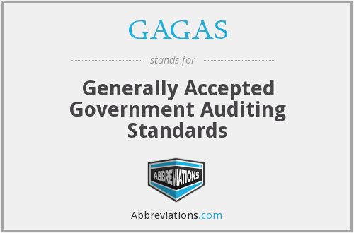 GAGAS - Generally Accepted Government Auditing Standards