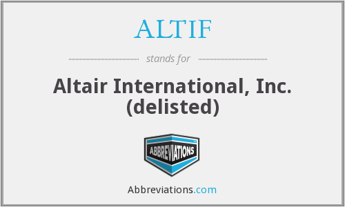 ALTIF - Altair International, Inc. (delisted)