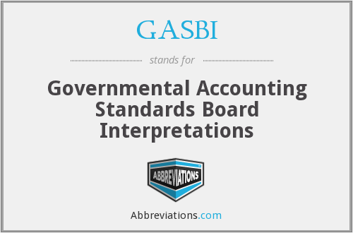 GASBI - Governmental Accounting Standards Board Interpretations