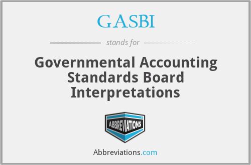 GASBI - Governmental Accounting Standards Board Interpretations
