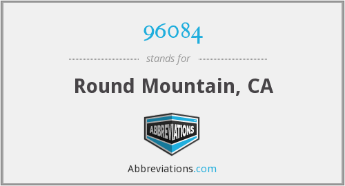 96084 - Round Mountain, CA