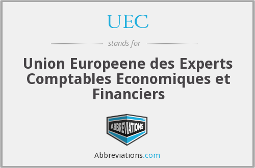 UEC - Union Europeene des Experts Comptables Economiques et Financiers
