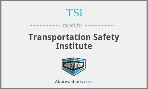 TSI - Transportation Safety Institute