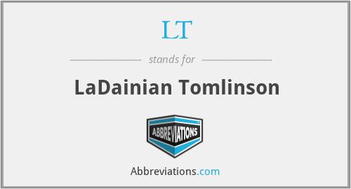 LT - LaDainian Tomlinson