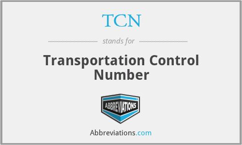 TCN - Transportation Control Number