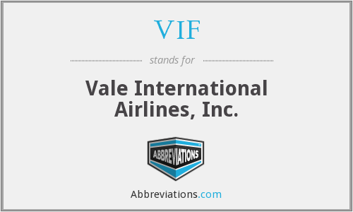 VIF - Vale International Airlines, Inc.