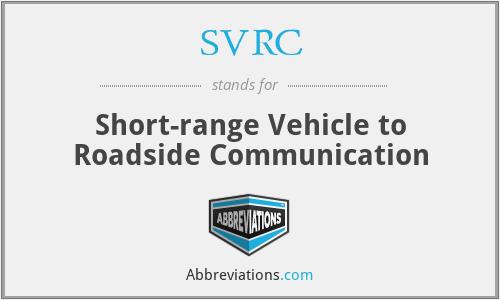 SVRC - Short-range Vehicle to Roadside Communication