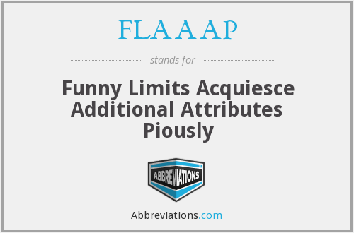 FLAAAP - Funny Limits Acquiesce Additional Attributes Piously